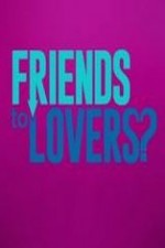 Friends To Lovers?: Season 1