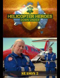 Helicopter Heroes: Down Under: Season 2