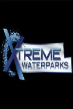 Extreme Waterparks: Season 3