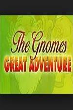 The Gnomes Great Adventure