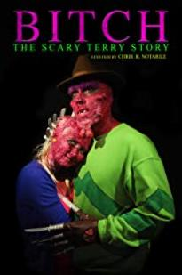 Bitch: The Scary Terry Story
