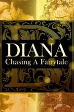 Diana: Chasing A Fairytale (2017)