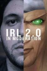 Irl 2.0 In Moderation