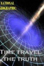National Geographic Time Travel The Truth