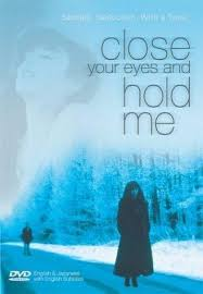 Close Your Eyes And Hold Me