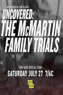 Uncovered: The Mcmartin Family Trials